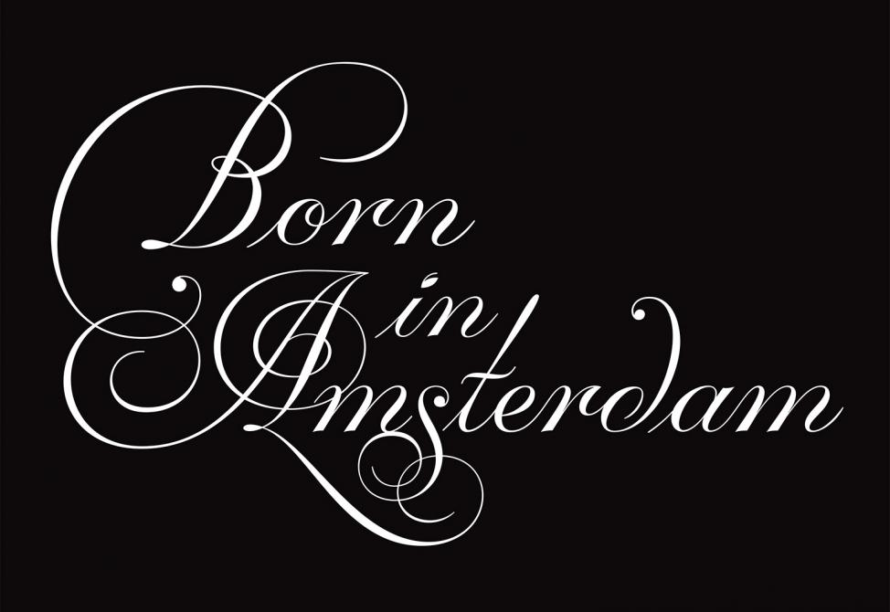 Born in Amsterdam